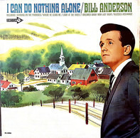 Bill Anderson - I Can Do Nothing Alone