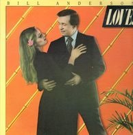 Bill Anderson - Love... & Other Sad Stories