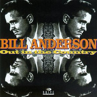 Bill Anderson - Out In The Country