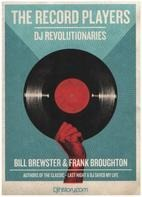 Bill Brewster, Frank Broughton - The Record Players: DJ Revolutionaries