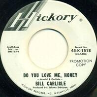 Bill Carlisle - Do You Love Me, Honey / Don't Hit My Friend