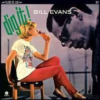Bill Evans - Dig It!