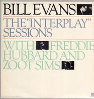"""Bill Evans With Freddie Hubbard And Zoot Sims - The """"Interplay"""" Sessions"""
