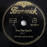 Bill Haley And His Comets - Burn That Candle / Rock-A-Beatin' Boogie