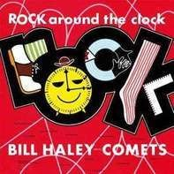 BILL & HIS COMETS HALEY - ROCK AROUND THE CLOCK