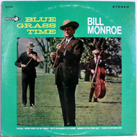 Bill Monroe - Blue Grass Time