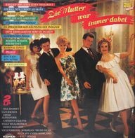Bill Ramsey / Gus Backus / Peter Alexander / a.o. - Die Mutter war immer dabei