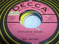 Bill Snyder , Bill Snyder And His Orchestra - Chicago Blues / Why Can't This Night Go On Forever