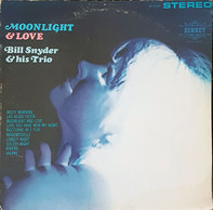 Bill Snyder And His Trio - Moonlight & Love