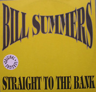 Bill Summers & Summers Heat / Stretch - Straight To The Bank / Why Did You Do It
