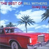 Bill Withers - The Best Of Bill Withers: Lovely Day