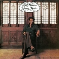 Bill Withers - Making Music