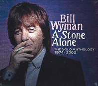 Bill Wyman - A Stone Alone: The Solo Anthology 1974-2002