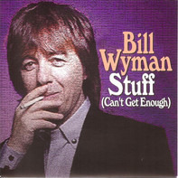 Bill Wyman - Stuff (Can't Get Enough)