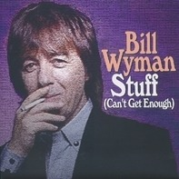 Bill Wyman - Stuff (can't Get Enough