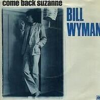 Bill Wyman - Come Back Suzanne
