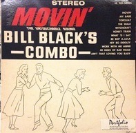 Bill Black's Combo - Movin'