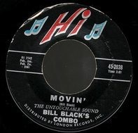 Bill Black's Combo - Movin' / Honky Train