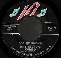 Bill Black's Combo - Son Of Smokie / Peg Leg