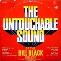 Bill Black's Combo - The Untouchable Sound Of The Bill Black Combo