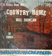 Bill Duncan - A Scene Near My Country Home