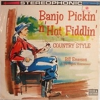 Bill Emerson & His Virginia Mountaineers - Banjo Pickin' N' Hot Fiddlin' Country Style