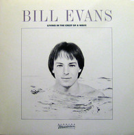 Bill Evans - Living In The Crest Of A Wave