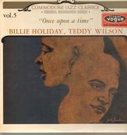 Billie Holiday , Teddy Wilson - Once Upon A Time