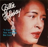Billie Holiday - I Can't Give You Anything But Love