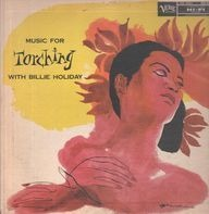 Billie Holiday - MUSIC FOR TORCHING WITH BILLIE HOLIDAY