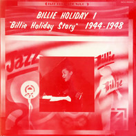 "Billie Holiday - ""Billie Holiday Story"" Vol. 1 1944-1948"