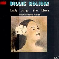 Billie Holiday - Lady Sings The Blues - Original Sessions 1937-1947
