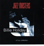 Billie Holiday - Jazz Masters - 100 Ans Du Jazz / 100 Years Of Jazz
