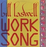 Bill Laswell - Worksong