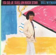 Bill Wyman - (Si Si) Je Suis Un Rock Star / Rio De Janeiro