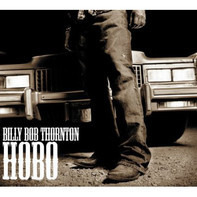 Billy Bob Thornton - Hobo