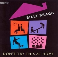 Billy Bragg - Don't Try This at Home