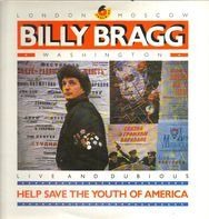 Billy Bragg - Help Save The Youth Of America (Live And Dubious)