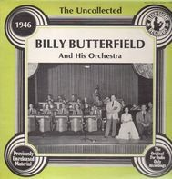 Billy Butterfield and his Orchestra - The Uncollected - 1946