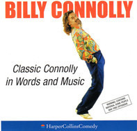 Billy Connolly - Classic Connolly In Words And Music
