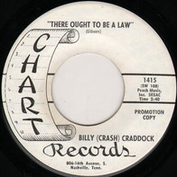 Billy 'Crash' Craddock - There Ought To Be A Law / Two Arms Full Of Lonely