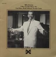 Billy Eckstine - I want to talk about you