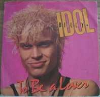 Billy Idol - To Be A Lover