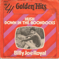 Billy Joe Royal - Hush / Down In The Boondocks