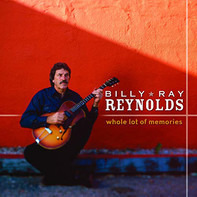 Billy Ray Reynolds - Whole Lot of Memories