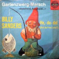 Billy Sanders - Gartenzwerg-Marsch / He,-Du-Da!