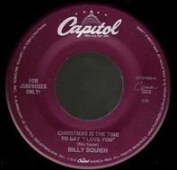 Billy Squier / Canned Heat - Christmas Is The Time To Say 'I Love You' / Christmas Blues