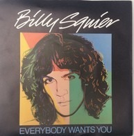 Billy Squier - Everybody Wants You
