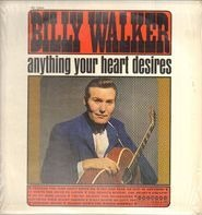 Billy Walker - Anything Your Heart Desires