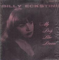 Billy Eckstine - My Deep Blue Dream